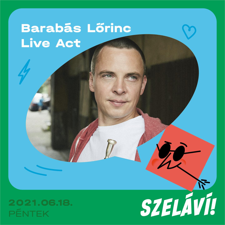 Barabás Lőrinc Live Act