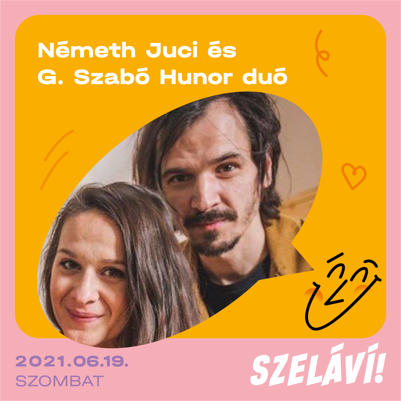 Németh Juci és G. Szabó Hunor